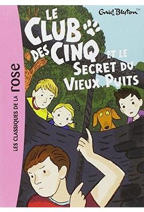 Le Club Des Cinq Et Le Secret Du Vieux Puits (Tome 20)