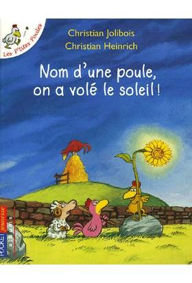 Les P'tites Poules: Nom D'une Poule, On A Vole Le Soleil