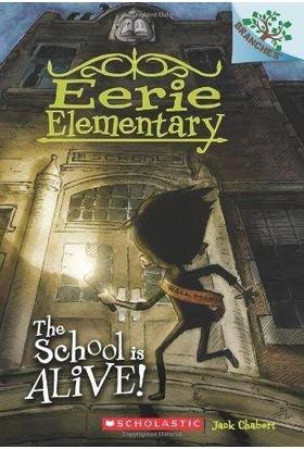 The School Is Alive (Eerie Elementary 1)