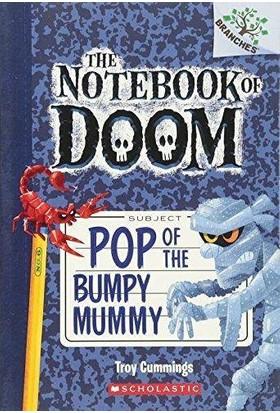 Pop Of The Bumpy Mummy (The Notebook Of Doom 6)