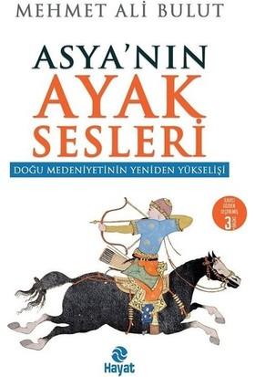 Asya'nın Ayak Sesleri Doğu Medeniyetinin Yeniden Yükselişi - Mehmet Ali Bulut