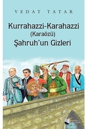 Kurrahazzikarahazzi (Karaözü) Şahruh'Un Gizleri - Vedat Tatar