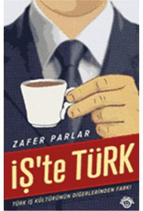 İş'Te Türk - Zafer Parlar