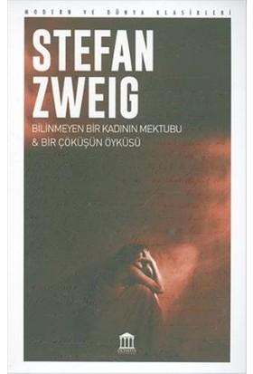 Bilinmeyen Bir Kadının Mektubu & Bir Çöküşün Hikayesi - Stefan Zweig
