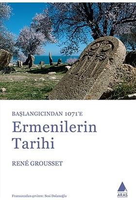 Başlangıçtan 1071'E Ermenilerin Tarihi-Rene Grousset