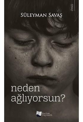 Neden Ağlıyorsun? - Süleyman Savaş