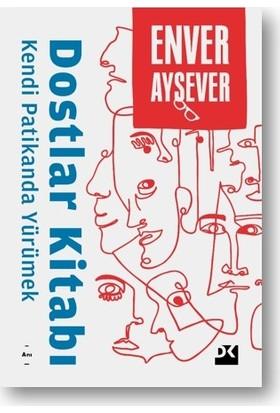 Dostlar Kitabı - Enver Aysever
