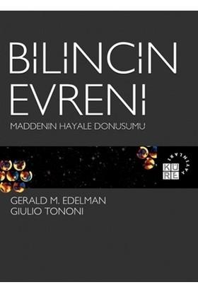 Bilincin Evreni Maddenin Hayale Dönüşümü - Gerald M. Edelman