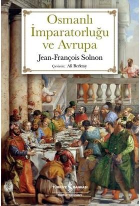 Osmanlı İmparatorluğu Ve Avrupa - Jeanfrançois Solnon