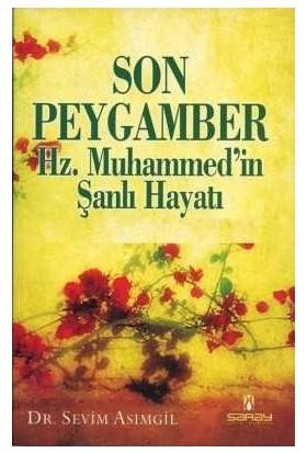 Son Peygamber Hz. Muhammedin Şanlı Hayatı - Sevim Asımgil