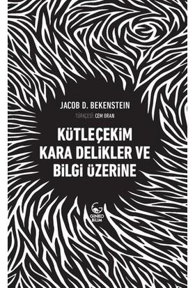 Kütleçekim Kara Delikler Ve Bilgi Üzerine - Jakop D. Bekenstein
