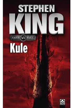 Kara Kule 7 - Kule (The Dark Tower 7 ) - Stephen King