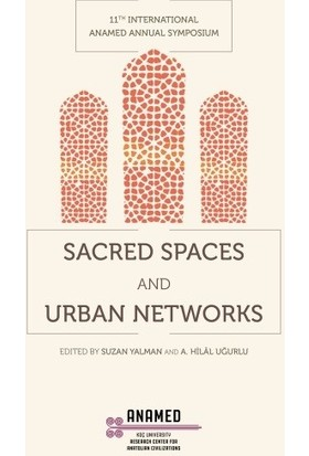 Sacred Spaces And Urban Networks - Ayşe Belgin