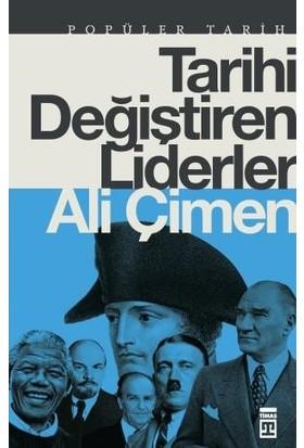 Tarihi Değiştiren Liderler - Ali Çimen