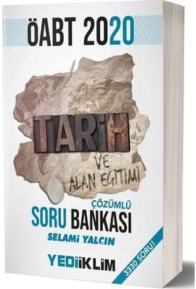 Yediiklim Yayınları 2020 ÖABT Tarih Öğretmenliği Tamamı Çözümlü Soru Bankası - Selami Yalçın