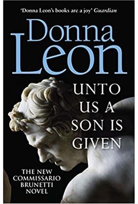 Unto Us A Son Is Given (Comissario Brunetti 28) - Donna Leon