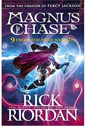 9 From The Nine Worlds: Magnus Chase And The Gods Of Astard - Rick Riordan