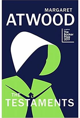 The Testaments: The Sequel To The Handmaid's Tale (Hardcover) - Margaret Atwood