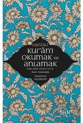 Kur'an'ı Okumak Ve Anlamak - İmam Gazâlî