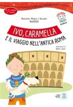 Ivo,Caramella e il viaggio nell'anticaRoma+mp3online - Ciro Massimo Naddeo