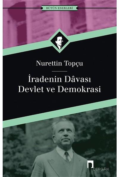 İradenin Davası / Devlet ve Demokrasi - Nurettin Topçu