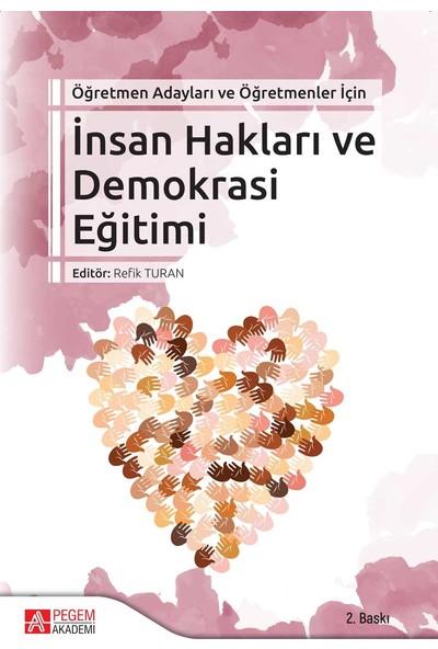 İnsan Hakları ve Demokrasi Eğitimi (Öğretmen Adayları ve Öğretmenler İçin) - Refik Turan