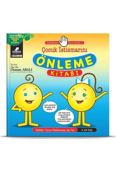 Tehlikeden Önce Serisi 1 Çocuk İstismarını Önleme Kitabı - Osman Abalı