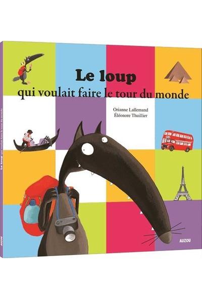 Le Loup Qui Voulait Faire Le Tour Du Monde