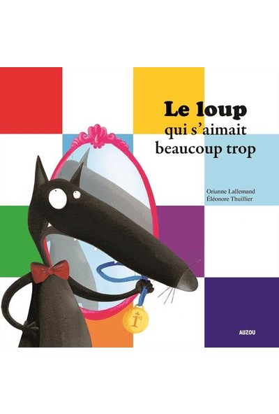 Le Loup Qui S'aimait Beaucop Trop