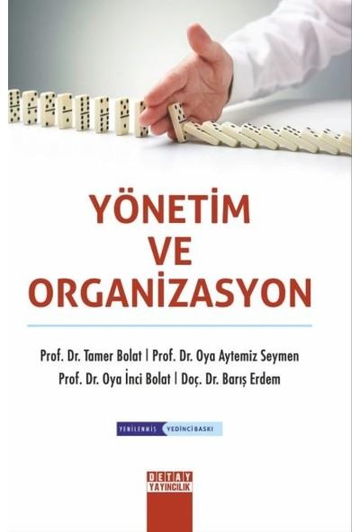 Yönetim Ve Organizasyon - Tamer Bolat
