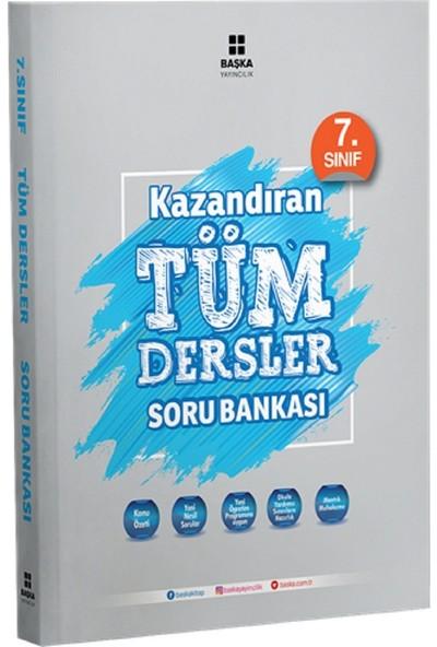 Başka Yayıncılık 7. Sınıf Kazandıran Tüm Dersler Soru Bankası