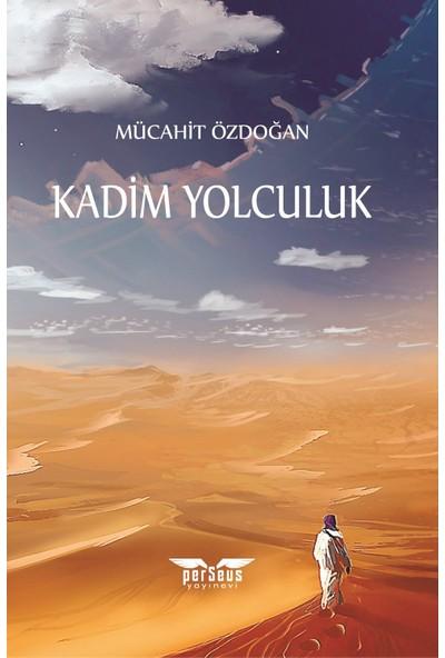 Kadim Yolculuk - E. Mete Öztürk