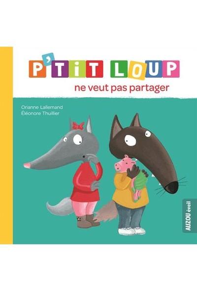 P'tit Loup Ne Veut Pas Partager