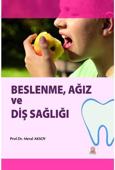 Beslenme Ağız ve Diş Sağlığı - Meral Aksoy