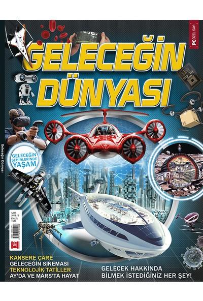 Geleceğin Dünyası Dergisi Sayı: 2018 / 3
