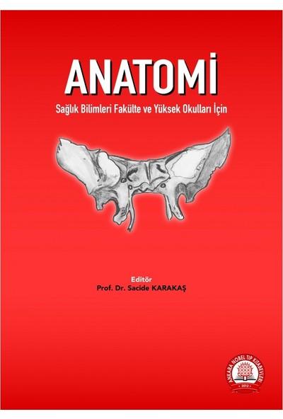 Anatomi,sağlık Bilimleri Fakülte ve Yüksekokullar Için - Sacide Karakaş