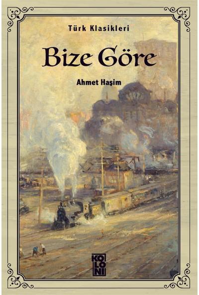 Bize Göre - Ahmet Haşim