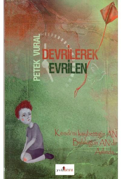 Devrilerek Evrilen - Petek Vural