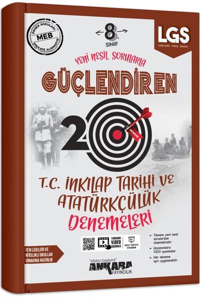 Ankara Yayıncılık 8. Sınıf T.c. Inkılap Tarihi ve Atatürkçülük 20 Güçlendiren Denemeleri