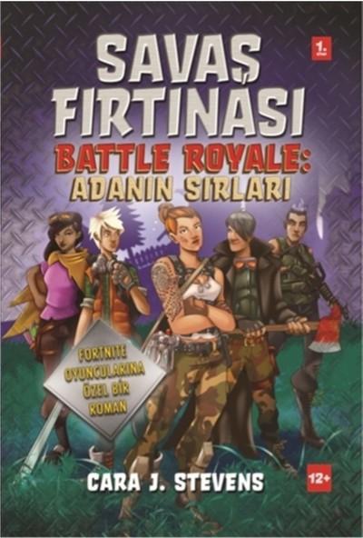 Savaş Fırtınası Battle Royale: Adanın Sırları - Cara J. Stevens