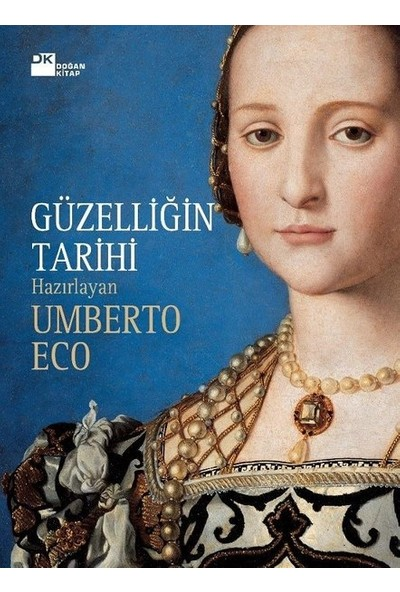 Güzelliğin Tarihi - Umberto Eco
