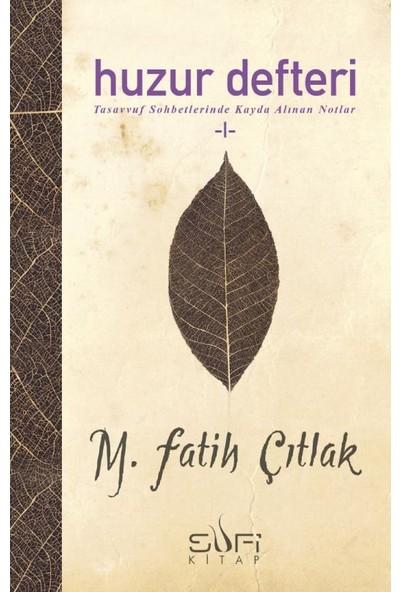 Huzur Defteri - M. Fatih Çıtlak