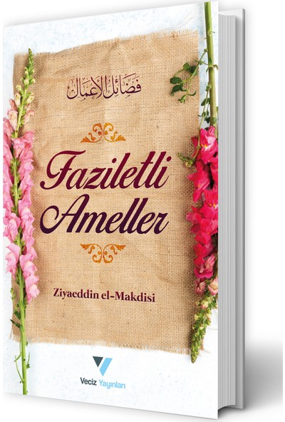 Faziletli Ameller - Ziyaeddin El-Makdisi