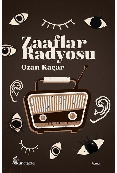 Zaaflar Radyosu - Ozan Kaçar