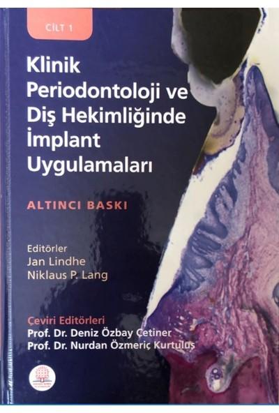 Klinik Periodontoloji ve Diş Hekimliğinde Implant UygulamalarıCilt 1 - 2