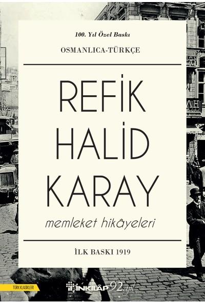 Memleket Hikayeleri Osmanlıca Türkçe - Refik Halid Karay