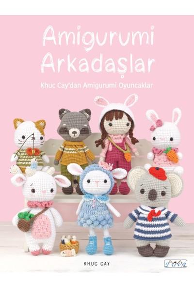 Amigurumi Arkadaşlar - Khuc Cay