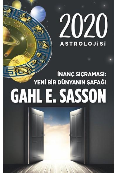 2020 Astrolojisi :İnanç Sıçraması: Yeni Bir Dünyanın Şafağı - Gahl Sasson
