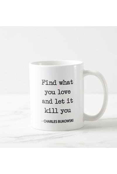 Kuppa Shop Charles Bukowski Kupa Bardak