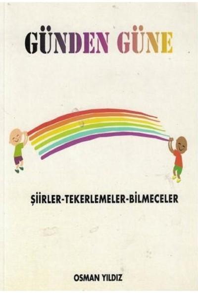 Günden Güne Şiirler Tekerlemeler Bilmeceler - Osman Yıldız